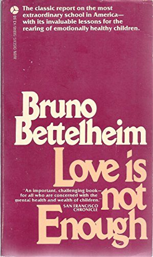 9780380014057: Love Is Not Enough: The Treatment of Emotionally Disturbed Children