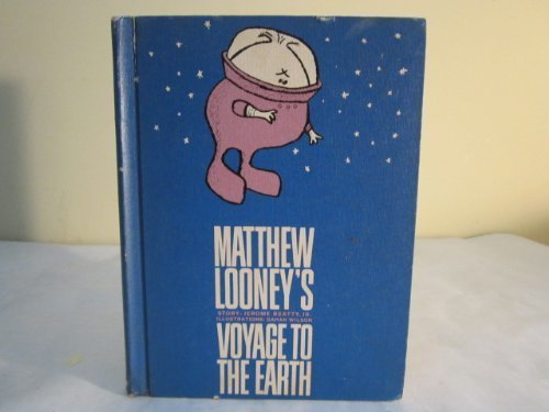 Matthew Looney's Voyage to the Earth: Beatty, Jerome