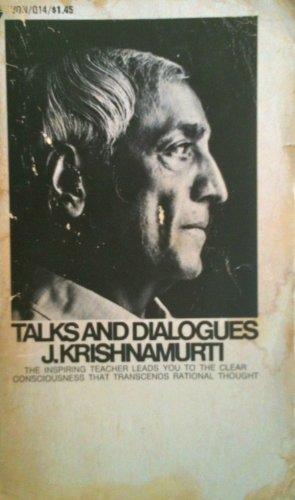 Talks and Dialogues J. Krishnamurti: Krishnamurti, J.