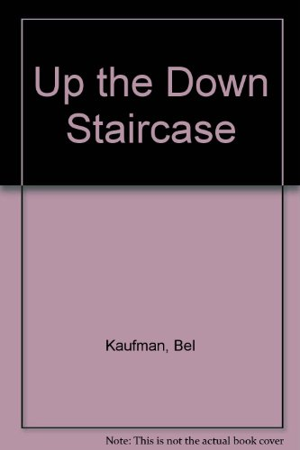 Up the Down Staircase: Kaufman, Bel