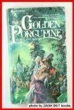 The Golden Porcupine.: Muriel R. Bolton.