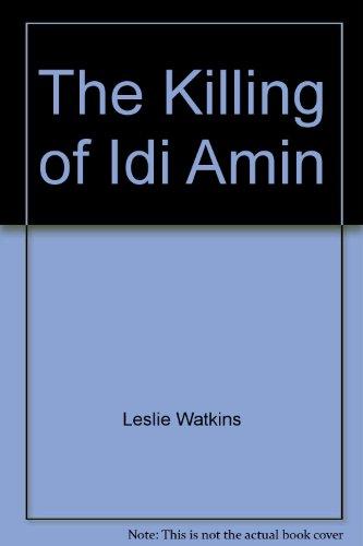 9780380016754: The killing of Idi Amin
