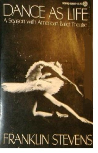 9780380017119: Dance as life: A season with American Ballet Theatre (A Discus book)