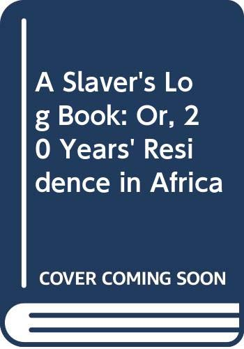 9780380017737: A Slaver's Log Book: Or, 20 Years' Residence in Africa