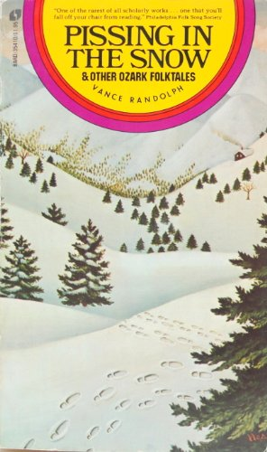 9780380017973: Pissing in the Snow and Other Ozark Folktales