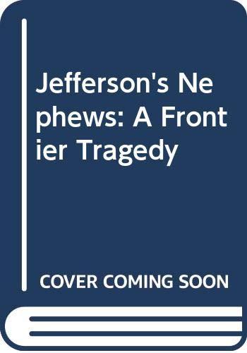 9780380018376: Jefferson's Nephews: A Frontier Tragedy