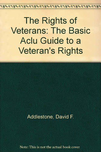 9780380018383: The Rights of Veterans: The Basic Aclu Guide to a Veteran's Rights (An American Civil Liberties Union handbook)