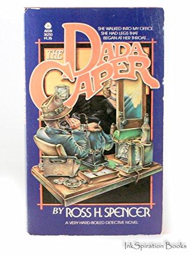 Dada Caper: Spencer, Ross H.