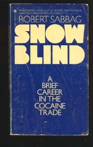 9780380018680: Title: Snow Blind a Brief Career in the Cocaine Trade