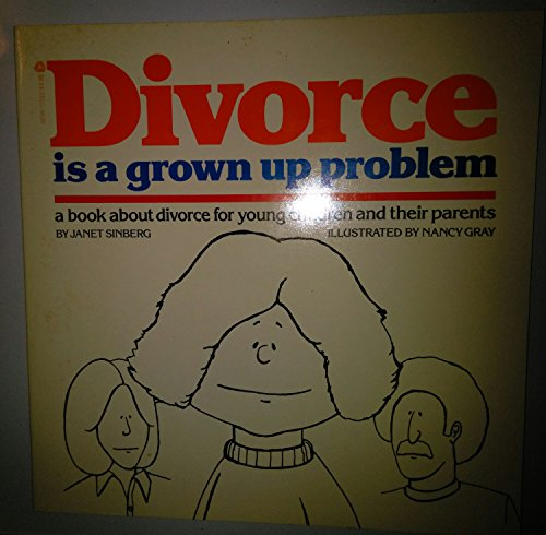 Divorce Is a Grown Up Problem: A: Sinberg, Janet