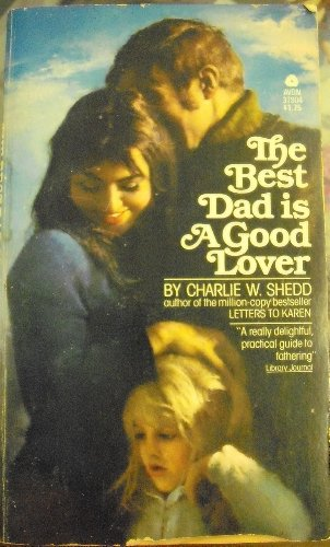 9780380019311: The best dad is a good lover