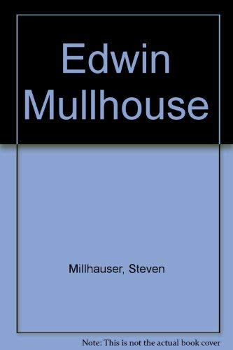 9780380019465: Edwin Mullhouse, the life and death of an American writer, 1943-1954, by Jeffrey Cartwright: A novel