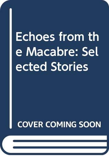 9780380019533: Echoes from the Macabre: Selected Stories