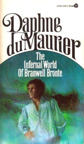 The Infernal World of Branwell Bronte: Daphne Du Maurier