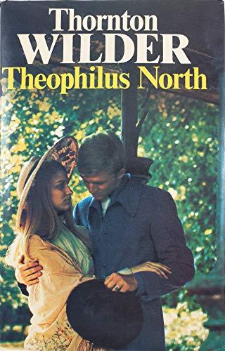 Theophilus North ,.: Thornton Wilder
