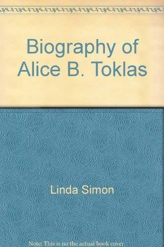 Biography Of Alice B Toklas - Linda Simon, Alice B. Toklas