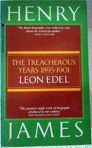 Henry James: The Treacherous Years : 1895-1901 (0380396777) by Edel, Leon