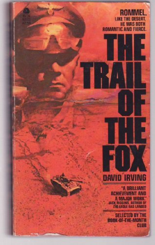 The Trail of the Fox - Life of Field Marshal Erwin Rommel; 24 B&W photo pages.