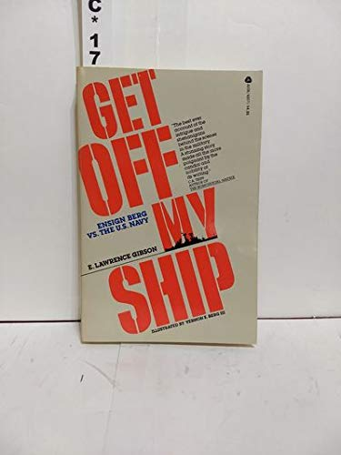 Get off my ship: Ensign Berg vs.: Gibson, E. Lawrence