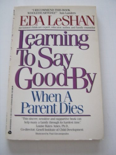 Learning to Say Good-By: When a Child's: LeShan, Eda J.