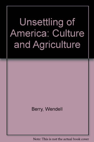 9780380401475: Unsettling of America: Culture and Agriculture