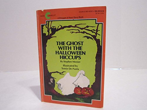 The Ghost with the Halloween Hiccups: Mooser, Stephen