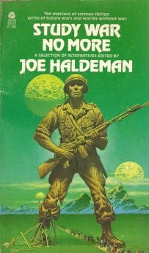 Study War No More: A Selection of Alternatives: Joe Haldeman