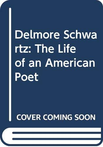 9780380410385: Delmore Schwartz: The Life of an American Poet
