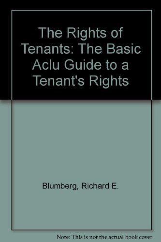 The Rights of Tenants: The Basic Aclu Guide to a Tenant's Rights (An American Civil Liberties ...