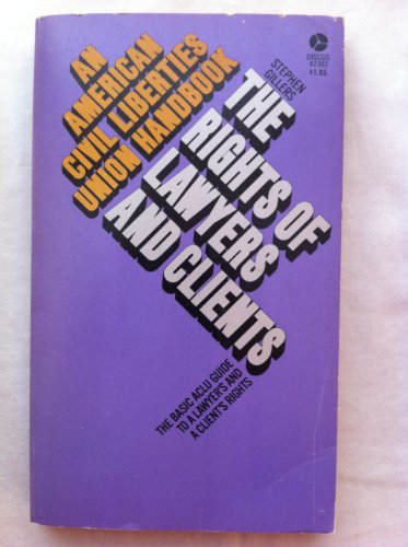 The rights of lawyers and clients (An American Civil Liberties Union handbook): Gillers, Stephen