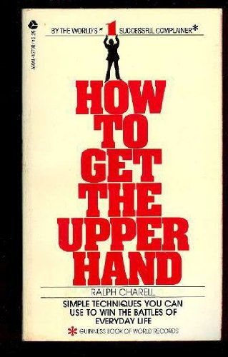 9780380427963: How to Get the Upper Hand: Simple Techniques You Can Use to Win the Battles of Everyday Life