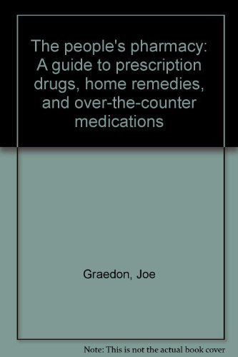 9780380432165: The people's pharmacy: A guide to prescription drugs, home remedies, and over-the-counter medications