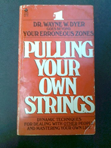 9780380443888: Pulling Our Own Strings: Feminist Humor by Dyer Wayne W.