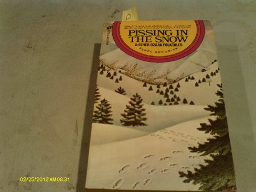 9780380448180: Pissing In the Snow & Other Ozark Folktales