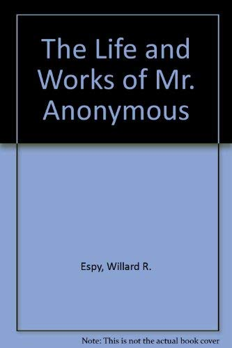 9780380450473: The Life and Works of Mr. Anonymous