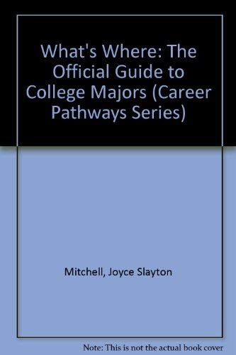 What's Where: The Official Guide to College: Mitchell, Joyce Slayton