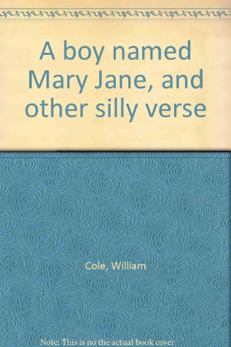 9780380459551: A boy named Mary Jane, and other silly verse