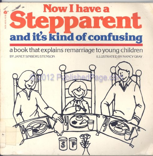 Now I Have a Step-Parent, and It's: Janet S. Stenson