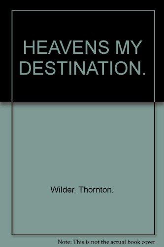 Heaven's My Destination Wilder, Thornton