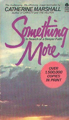 Something More : In Search of a Deeper Faith: Catherine Marshall