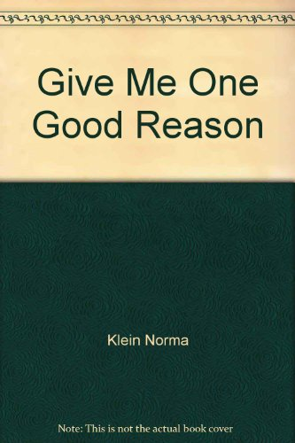 Give Me One Good Reason: Klein, Norma