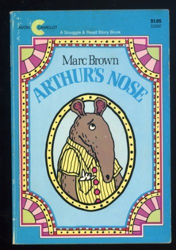 Arthur's nose (A Snuggle & read story book) (0380533979) by Marc Tolon Brown
