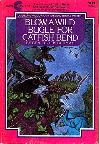 Blow A Wild Bugle For Catfish Bend: Ben Lucien Burman