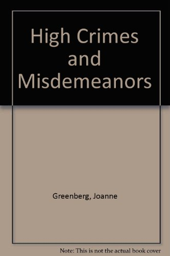 High Crimes and Misdemeanors: Greenberg, Joanne
