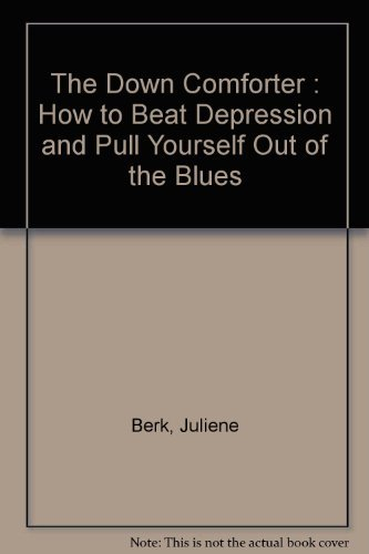9780380558148: The Down Comforter : How to Beat Depression and Pull Yourself Out of the Blues