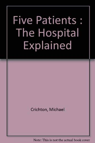 9780380573646: Five Patients : The Hospital Explained