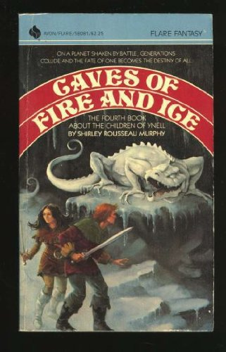 CAVES OF FIRE AND ICE (BOOK 4): SHIRLEY R MURPHY