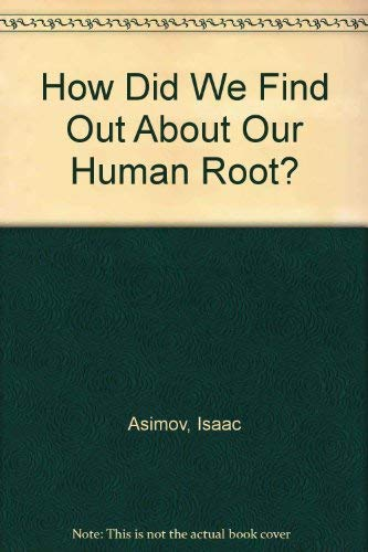 9780380596003: How Did We Find Out About Our Human Root?