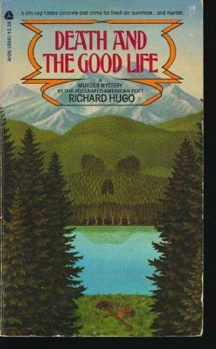 Death and the Good Life: Richard Hugo