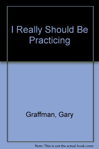 I Really Should be Practicing : Reflections: Gary Graffman